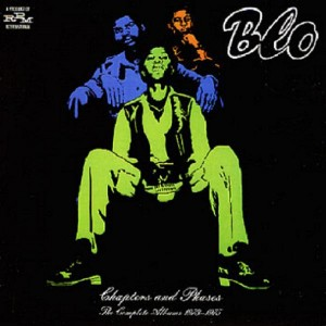 Blo - Chapters & Phases. The Complete Albums 1973-1975
