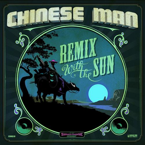 Chinese Man - Remix With The Sun