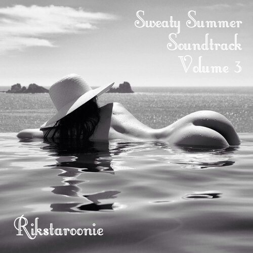 Rikstaroonie - Sweaty Summer Soundtrack Vol.3