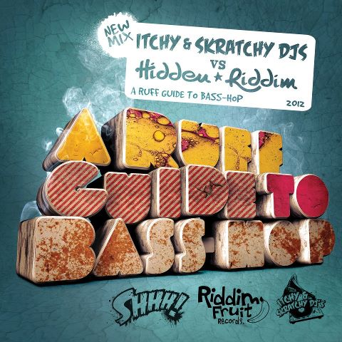 Itchy and Skratchy DJs Vs Hidden Riddim - A Ruff Guide to Bass Hop
